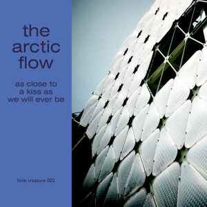 LT002 The Arctic Flow - As Close to a Kiss as We Will Ever Be (cover)